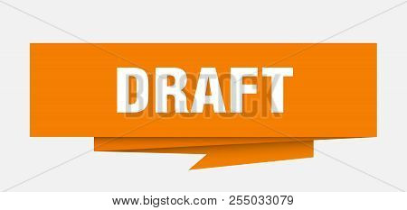Draft Sign. Draft Paper Origami Speech Bubble. Draft Tag. Draft Banner