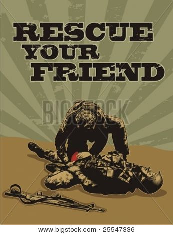 Soldier helps another wounded soldier. Vector grunge poster with words