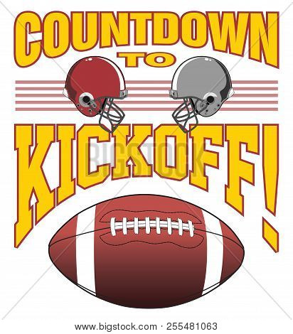Football - Kickoff Is An Illustration Of A Football Design With Two Helmets, A Football And Text Tha