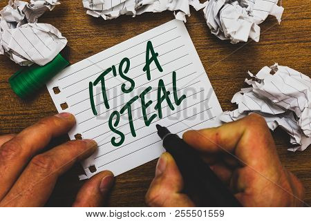 Conceptual Hand Writing Showing It S Is A Steal. Business Photo Text Getting Confidential Informatio
