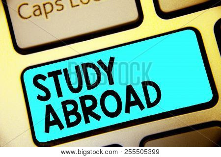 Writing Note Showing Study Abroad. Business Photo Showcasing Pursuing Educational Opportunities In A