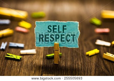 Word Writing Text Self Respect. Business Concept For Pride And Confidence In Oneself Stand Up For Yo