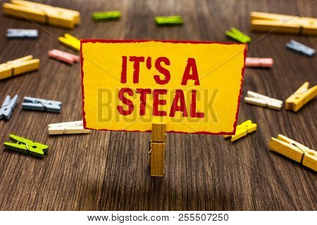 Text Sign Showing It S Is A Steal. Conceptual Photo Getting Confidential Informations Cyber Breachin