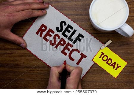 Conceptual Hand Writing Showing Self Respect. Business Photo Text Pride And Confidence In Oneself St