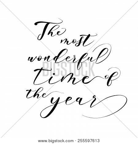 The Most Wonderful Time Of The Year Lettering. Nice Seasonal Calligraphic Artwork For Greeting Cards