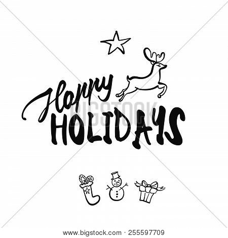 Happy Holidays Lettering. Nice Seasonal Calligraphic Artwork For Greeting Cards. Hand-drawn Vector S
