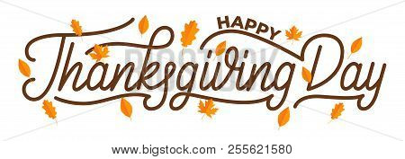 Thanksgiving Day. Happy Thanksgiving Day Hand Lettering Design. Lettering Illustration For Thanksgiv