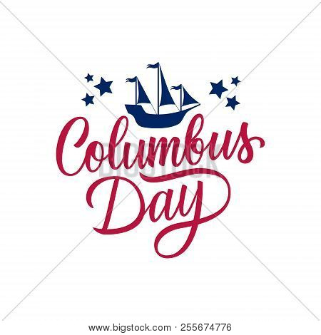 Columbus Day Handwritten Inscription With Columbus Ship. Creative Typography For United States Natio
