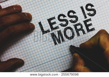 Handwriting Text Less Is More. Concept Meaning Minimalist Approach To Artistic Matter Is More Effect