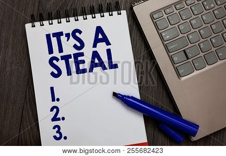 Handwriting Text It S Is A Steal. Concept Meaning Getting Confidential Informations Cyber Breaching