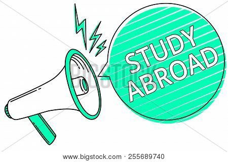 Handwriting Text Writing Study Abroad. Concept Meaning Pursuing Educational Opportunities In A Forei