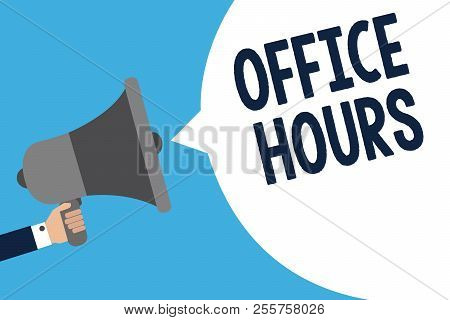 Handwriting Text Writing Office Hours. Concept Meaning The Hours Which Business Is Normally Conducte