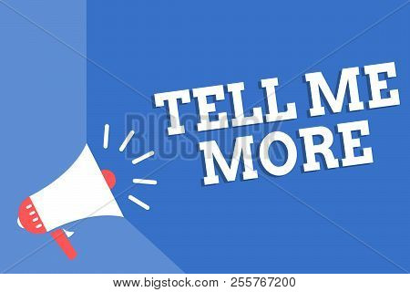Handwriting Text Writing Tell Me More. Concept Meaning A Call To Start A Conversation Sharing More K