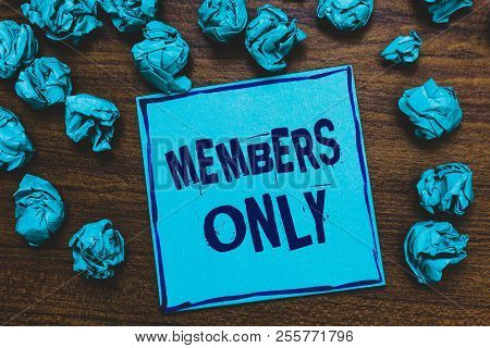 Word Writing Text Members Only. Business Concept For Limited To An Individual Belongs To A Group Or