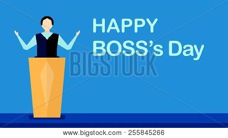 Happy Boss's Day Background With Boss Man That Is Speaking On Stage. Vector Character Design Of Lead