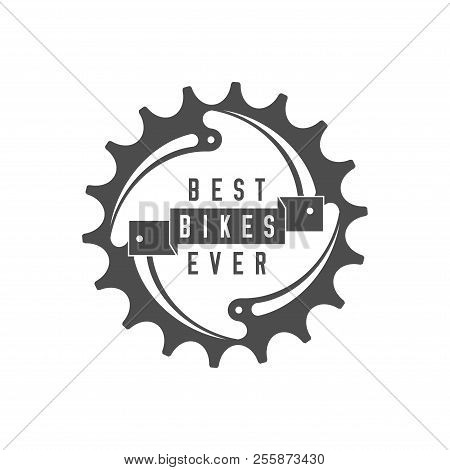 Best Bikes Ever Emblem. Design Element For Bike Shop Or Advertising Banner. Chainring And Ribbon, Mo