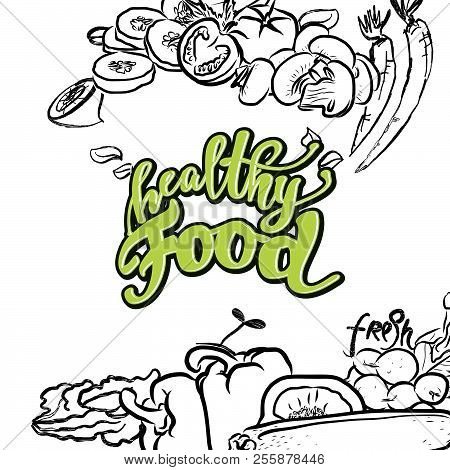 Healthy Food Lettering. Nice Calligraphic Artwork For Greeting Cards, Poster Pints Or Wall Art. Hand