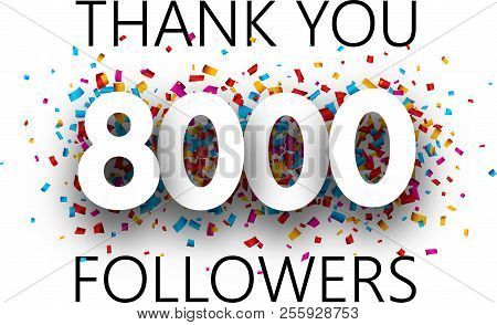 Thank You, 8000 Followers. Poster With Colorful Confetti.