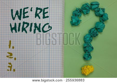 Text Sign Showing We Re Are Hiring. Conceptual Photo Advertising Employment Workforce Placement New