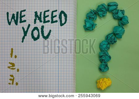 Text Sign Showing We Need You. Conceptual Photo Employee Help Need Workers Recruitment Headhunting E