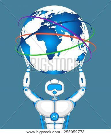 Modern Robot Holding World Globe. Global Computing And Robotic Technologies. Futuristic Artificial I