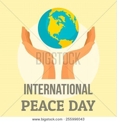 Earth International Peace Day Background. Flat Illustration Of Earth International Peace Day Backgro
