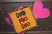 Word writing text Quid Pro Quo. Business concept for A favor or advantage granted or expected in return of something Papers Romantic lovely message Heart Keyboard Type computer Good feelings. poster