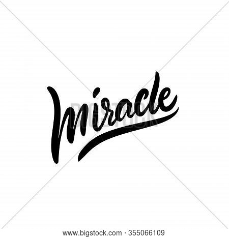 Miracle Sign. Hand Drawn Motivation Lettering Phrase. Black Ink. Vector Illustration. Isolated On Wh