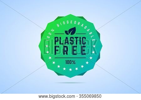 Plastic Free Badge. 100 Percents Biodegradable. Vector Illustration.