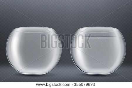 Glass Round Aquarium Empty And Full Of Water Isolated On Transparent Background. Vector Realistic Mo