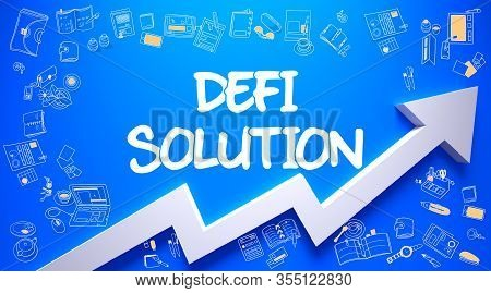 Defi Solution - Increase Concept. Inscription On The Blue Surface With Doodle Icons Around. Defi Sol