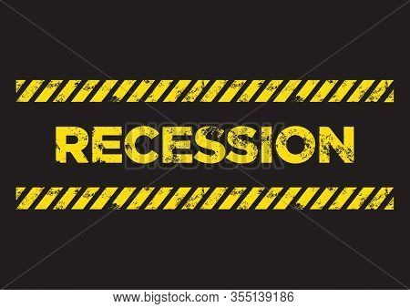 Recession Distress Sign. Broken Yellow Font Text. Concept Of Economy Recession Or Business Crisis. V