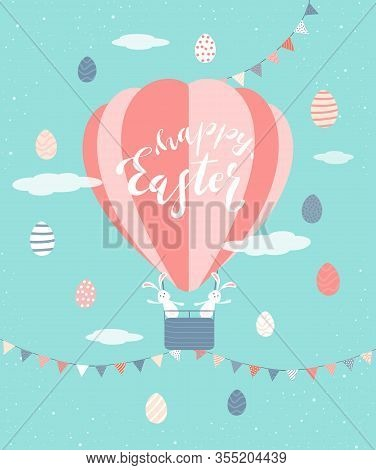 Cute Rabbits With Easter Eggs, Pennants And Hot Air Balloon On Blue Background. Lettering Happy East