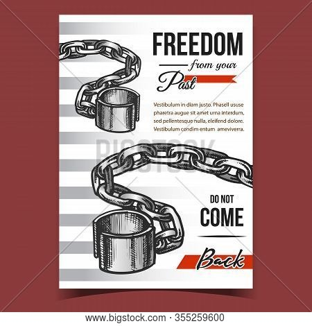 Freedom From Past Jail Advertising Poster Vector. Antique Shackles With Chain Jail Accessory On Crea