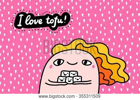 I Love Tofu Hand Drawn Vector Illustration In Cartoon Comic Style Woman Holding Cubes Of Cheese