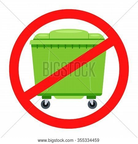 Prohibition Sign For Garbage Cans. Crossed Out Do Not Litter Icon. Flat Vector Illustration.