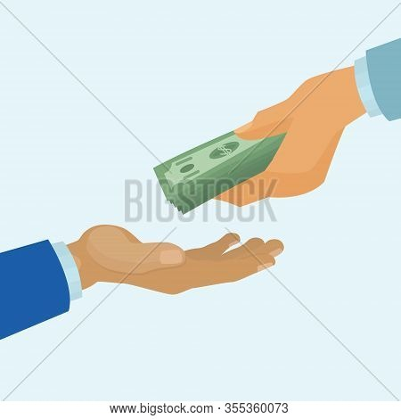 Money Payment, Banking Concept With Human Hands Giving And Receiving Money Cartoon Vector Illustrati