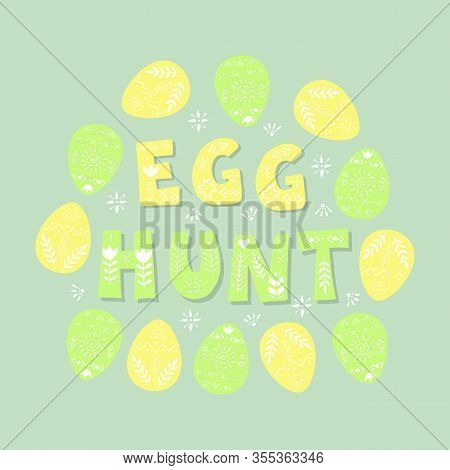Egg Hunt Text Postcard. Easter Day Spring Lettering Design. Font Illustration With Cute Eggs And Flo