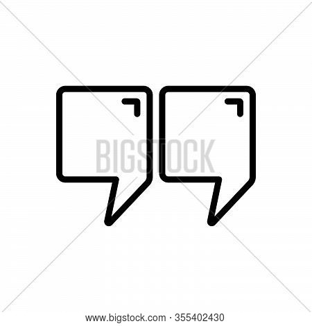 Black Line Icon For Quote Speech Testimonial  Chat Extract Citation Reference Indications Border Pos