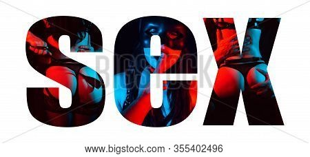 Creative Inscription Sex On A White Background. Collage Of Erotic Sexual Bdsm Scenes