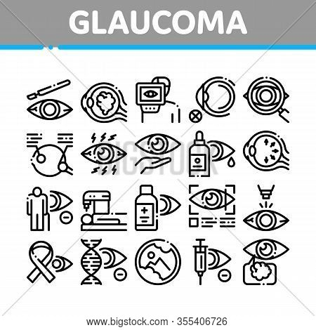 Glaucoma Ophthalmology Collection Icons Set Vector. Glaucoma Disease Symptoms And Treatment Eye Drop