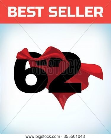 Arabic Number Sixty Two In The Red Cloak Of The Winner Of The Super Hero. - Vector