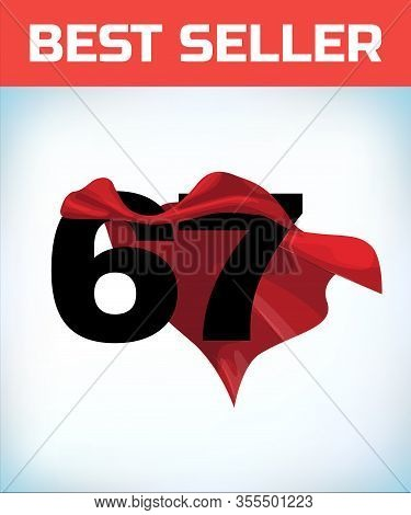 Arabic Number Sixty Seven In The Red Cloak Of The Winner Of The Super Hero. - Vector