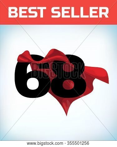 Arabic Number Sixty Eight In The Red Cloak Of The Winner Of The Super Hero. - Vector
