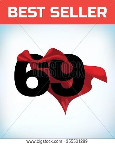 Arabic Number Sixty Nine In The Red Cloak Of The Winner Of The Super Hero. - Vector