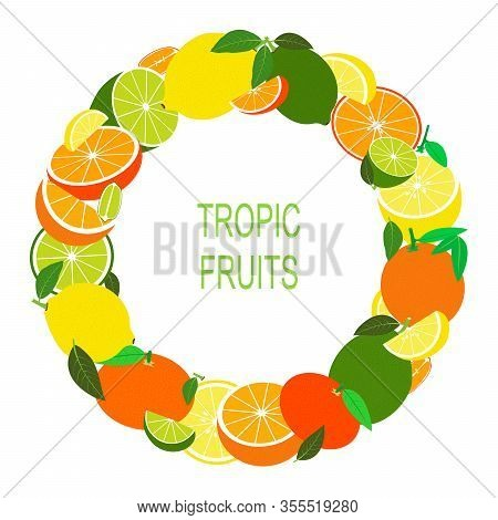 Wreath With Tropical Fruit. Vector Illustration With Fresh Tropic Fruits In Circle. Vector Flat Desi