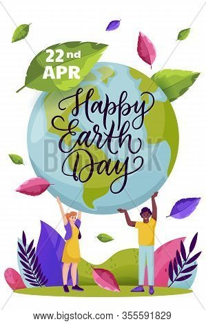 Happy Earth Day Calligraphy Lettering, Banner Poster Design Template. People Holding Green Earth Pla