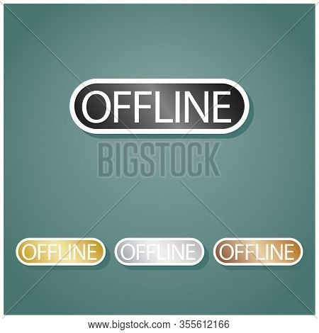 Offline Sign. Set Of Metallic Icons With Gray, Gold, Silver And Bronze Gradient With White Contour A