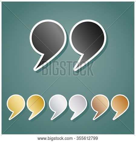 Quote Sign. Set Of Metallic Icons With Gray, Gold, Silver And Bronze Gradient With White Contour And