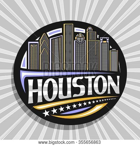 Vector Logo For Houston, Black Decorative Circle Badge With Line Illustration Of Contemporary Housto
